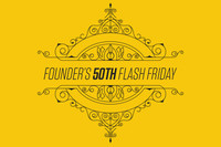 Founders 50th Flash Friday