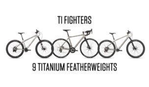 Ti Fighters 8 Titanium Bikes That Are Out Of This World
